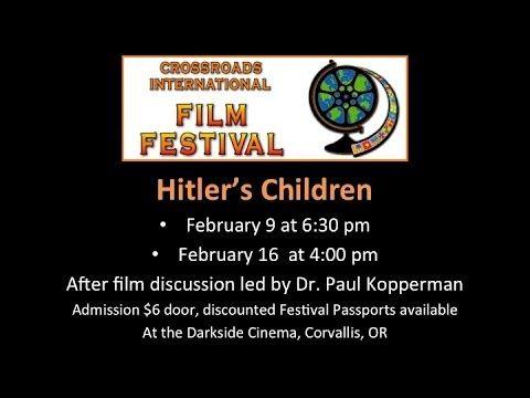 "Trailer for the powerful documentary ""Hitler's Children"" showing at Crossroads International Film Festival in February 2014 in Corvallis, Oregon."