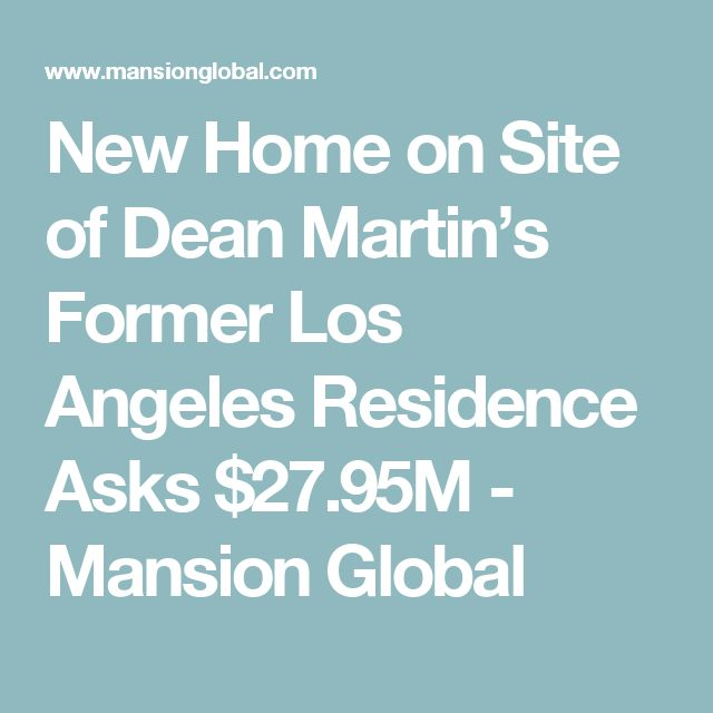 New Home on Site of Dean Martin's Former Los Angeles Residence Asks $27.95M - Mansion Global