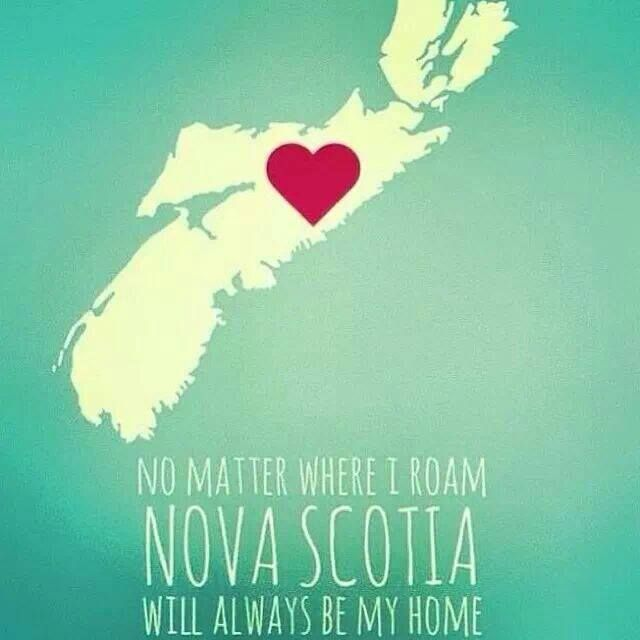 No matter where I roam Nova Scotia will always be my home.