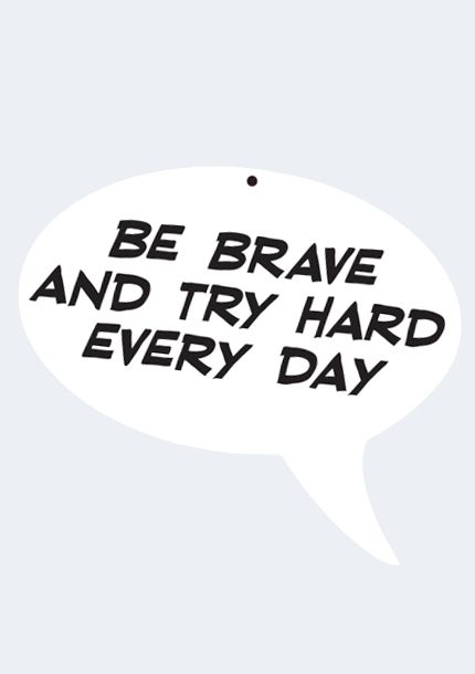 Be Brave and Try Hard Every Day acrylic wall art