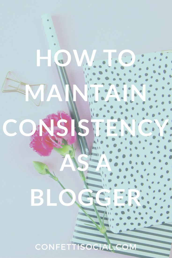 Being consistent as a blogger is key. Find out how to maintain consistency as a blogger on Confetti Social. blogging tips | blogger | blogger tips | work from home |