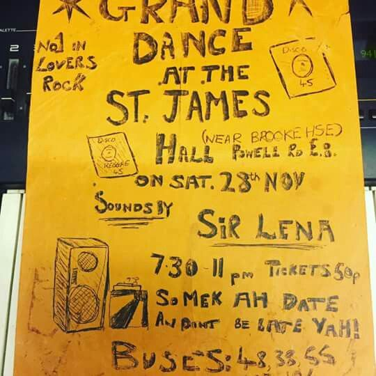 """DJ Hype: """"This is  a flyer for the first ever event i did way back in 1982  when me ,Daddy Earl and Shut Up And Dance had a  reggae soundsystem called  """"Sir Lena"""", i was the operater using 1 turtable (no mixing) but i did a thing called the boogie mix when playing ,,i made the flyer myself as u can prob tell,and if you look on flyer you can see its lovers rock reggae that was massive at the time in london --50p to get in!"""""""