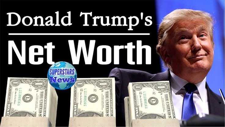 Donald Trump's Net Worth  2017 ✪✪✮✮
