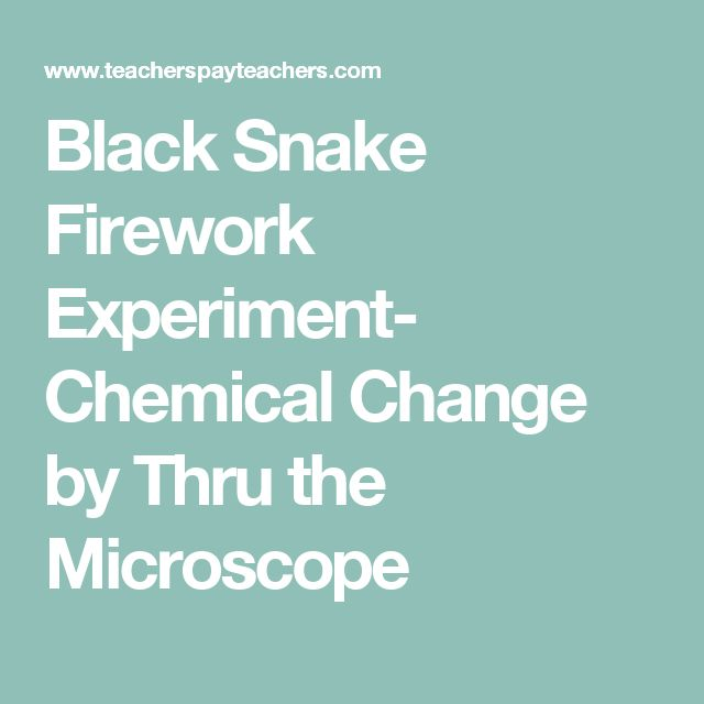 Black Snake Firework Experiment- Chemical Change by Thru the Microscope