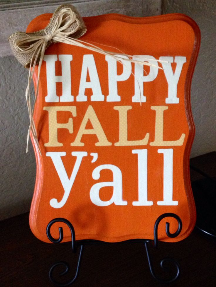 Happy Fall Y'all! Could buy the cutout, paint it orange, print the letters and cut with an exacto knife. Modpodge on to the wood.