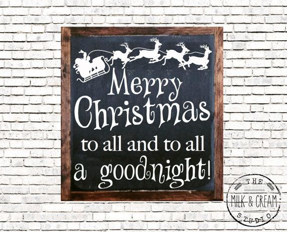 Merry Christmas to all and to all a good by milkandcreamsigns