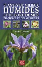 Plantes des milieux humides et des bords de mer du Québec et des Maritimes