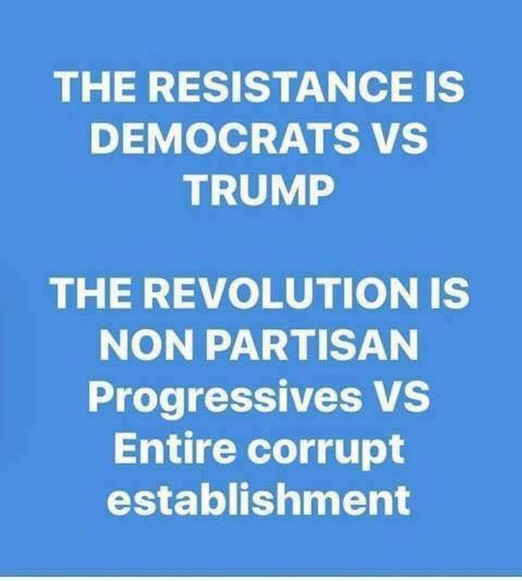The Resistance is Democrats vs Trump | The Revolution is non partisan Progressives vs the entire corrupt Establishment | Viva la #Revolution
