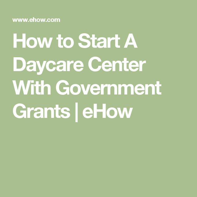 How to Start A Daycare Center With Government Grants   eHow