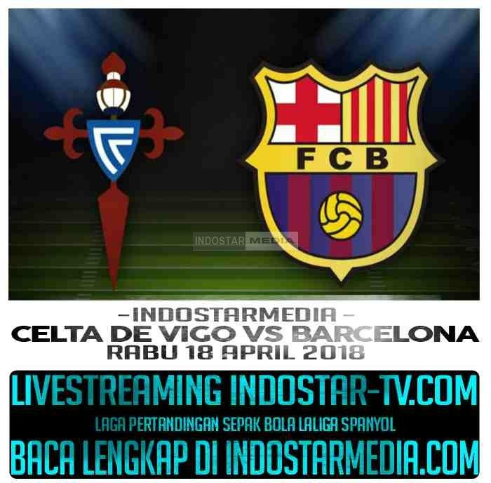 Streaming Prediksi Celta Vigo vs Barcelona Rabu 18 April 2018