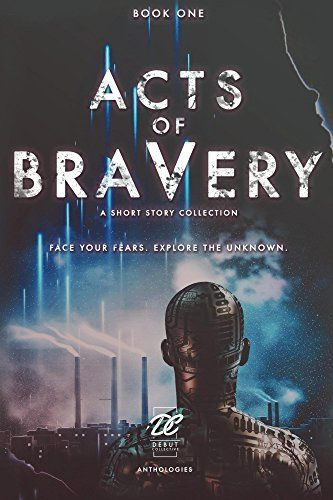 Debut Collective Anthologies (Acts of Bravery Book 1) by ... https://www.amazon.com/dp/B01GGMIM82/ref=cm_sw_r_pi_dp_simMxb563051Q