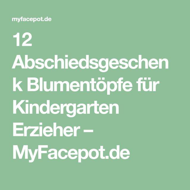 12 Abschiedsgeschenk Blumentöpfe für Kindergarten Erzieher – MyFacepot.de