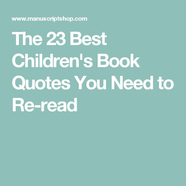 The 23 Best Children's Book Quotes You Need to Re-read