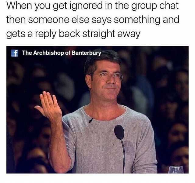 When You Get Ignored Group Chat Meme Funny Group Chat Names Group Chat Meme Group Chat Names