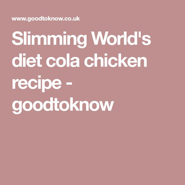 Slimming World's diet cola chicken recipe - goodtoknow