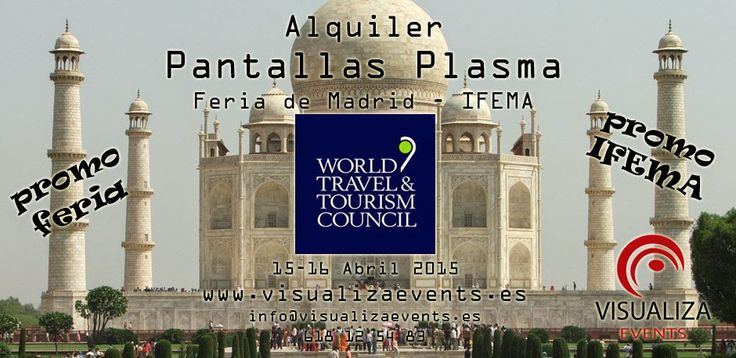 Promo Alquiler Pantallas Plasma Feria Madrid IFEMA - World Travel & Tourism Council (WTTC) The Global Summit 2015