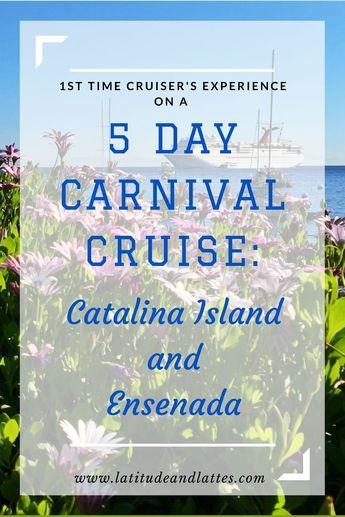 5 Day Carnival Cruise to Catalina Island and Ensenada - what to pack, tips for the boat, and excursions!
