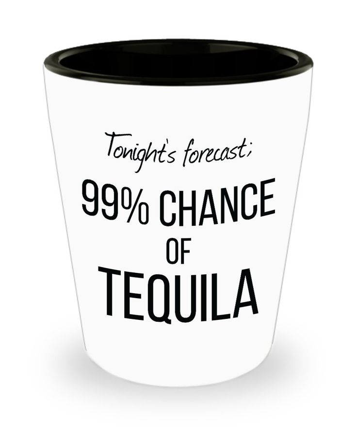 Funny Drinking Shot Glass - Tonight's Forecast 99% Chance of Tequila - Unique Novelty Cool Gift Tequila Whiskey Vodka Cheers Drinking Party Bar - 1.5oz Ceramic White   Taza Divertida, Vasos de chupito