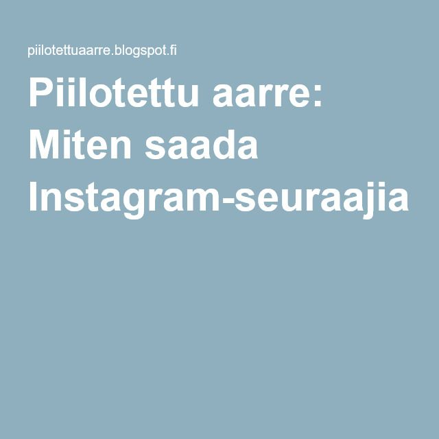Piilotettu aarre: Miten saada Instagram-seuraajia (2.2.2015)