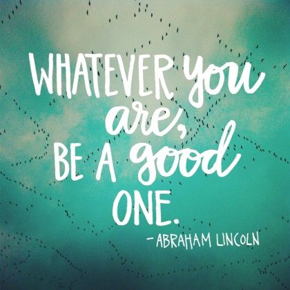 Abraham Lincoln on being the best you can be!