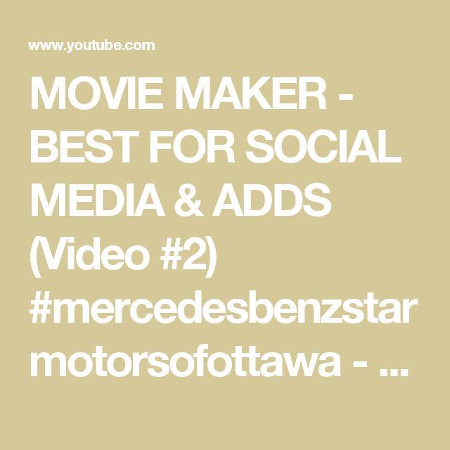 MOVIE MAKER - BEST FOR SOCIAL MEDIA & ADDS (Video #2) #mercedesbenzstarmotorsofottawa - YouTube