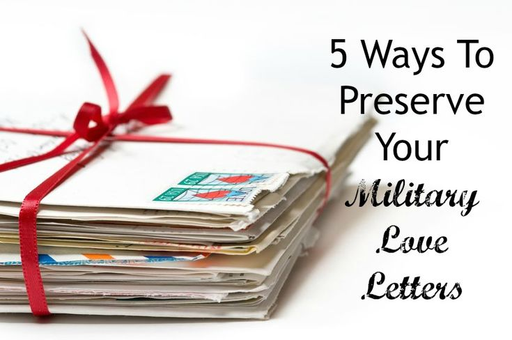 5 Ways to Preserve Your Military Love Letters