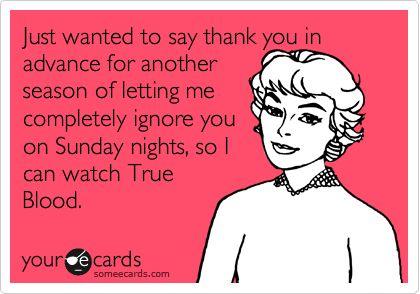 ; )Summer Sunday, True Blood, Start Tonight, Blood Seasons, Complete Ignored, Poor Brian, Watches True, So True, Sunday Night
