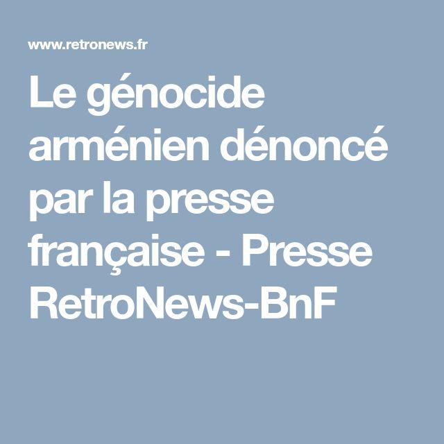 Le génocide arménien dénoncé par la presse française - Presse RetroNews-BnF