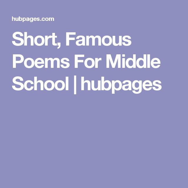 Short, Famous Poems For Middle School | hubpages