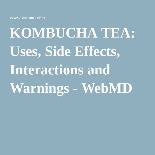 KOMBUCHA TEA: Uses, Side Effects, Interactions and Warnings - WebMD
