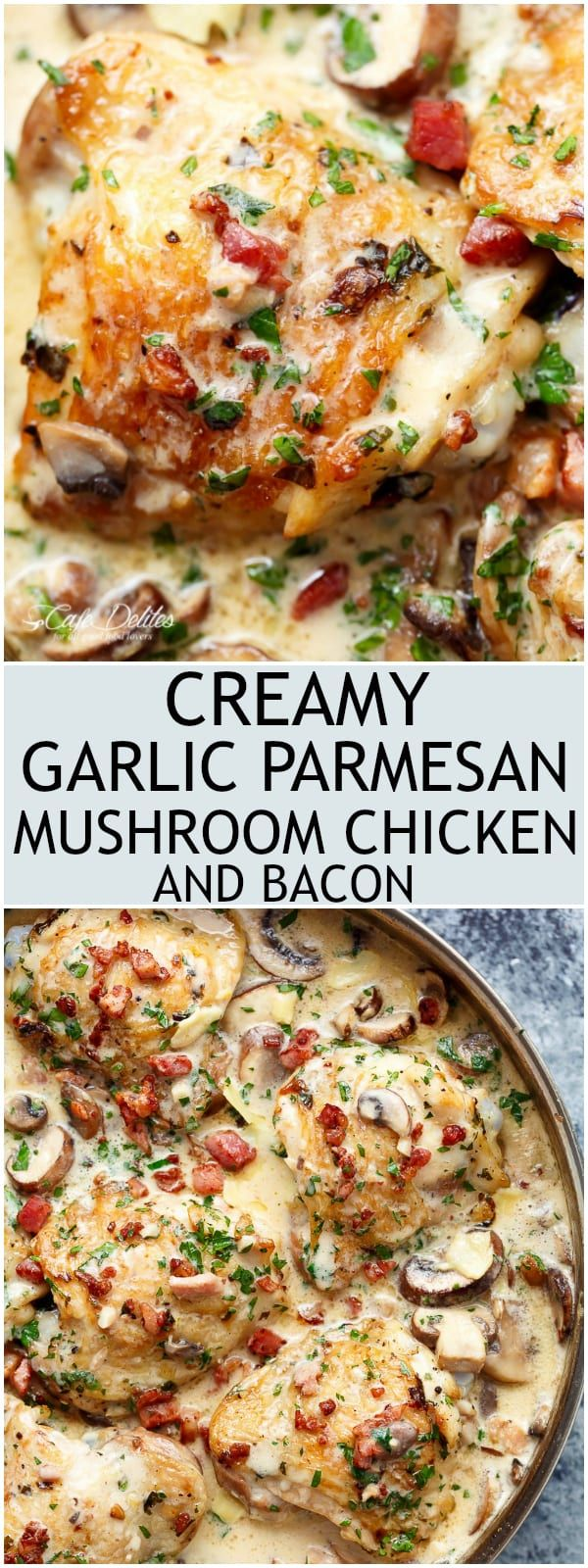 Creamy Garlic Parmesan Mushroom Chicken & Bacon is packed full of flavour for an easy, weeknight dinner the whole family will love!   https://cafedelites.com