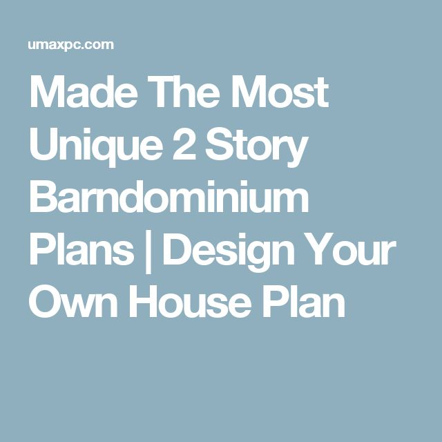 Made The Most Unique 2 Story Barndominium Plans | Design Your Own House Plan