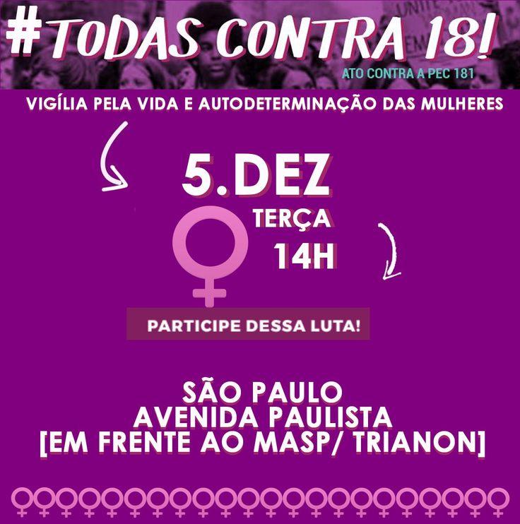 Contra a PEC 181, HOJE, dia 5: Todas Contra 18, na Av. Paulista, às 14h!