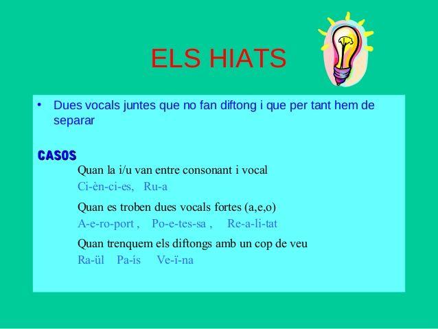 ELS HIATS • Dues vocals juntes que no fan diftong i que per tant hem de separar CCAASSOOSS Quan la i/u van entre conso...