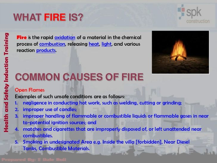 WHAT FIRE IS?Health and Safety Induction Training                                       Fire is the rapid oxidation of a m...