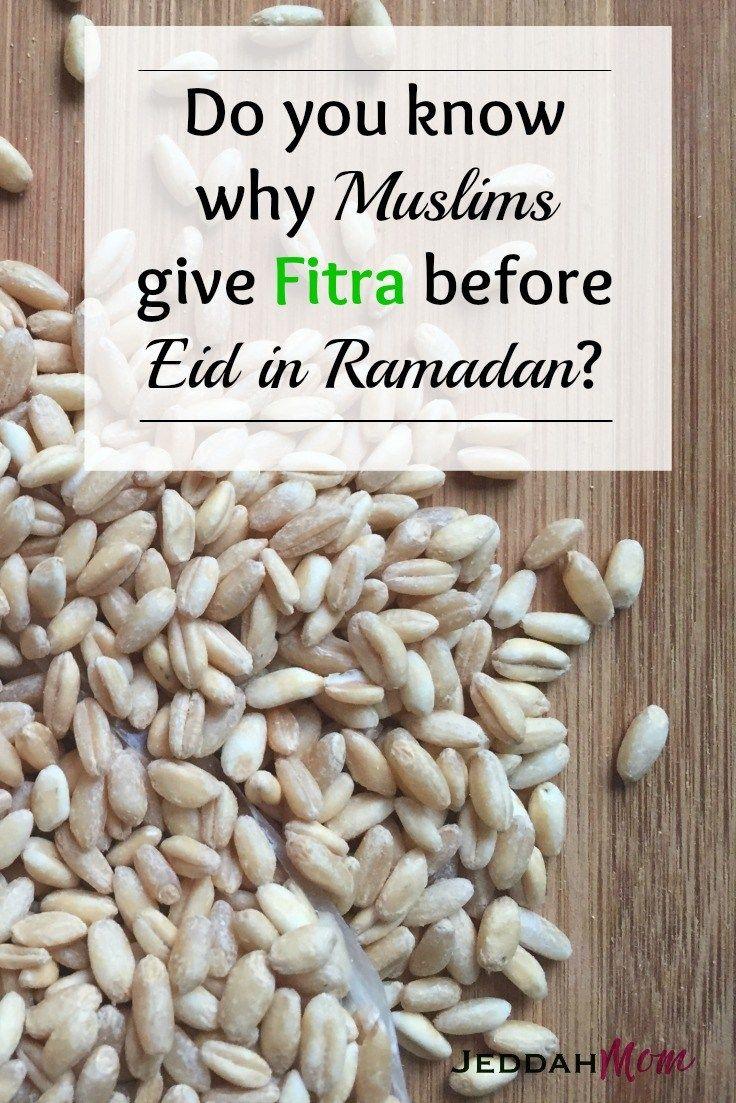 Why do Muslims give Fitra before Eid inRamadan JeddahMom