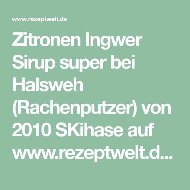 Zitronen Ingwer Sirup super bei Halsweh (Rachenputzer) von 2010 SKihase auf www.rezeptwelt.de, der Thermomix ® Community
