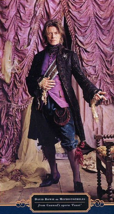 Bowie as Mephistopheles from the opera Faust, by Charles Gounod. From so let the enemy guns cut me to ribbons