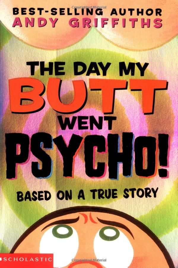 The Day My Butt Went Psycho (Andy Griffiths' Butt): Andy Griffiths: 9780439424691: Amazon.com: Books