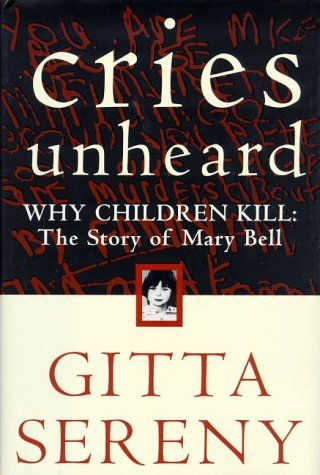 Cries Unheard: Why Children Kill: The Story of Mary Bell by Gitta Sereny http://www.amazon.com/dp/0805060677/ref=cm_sw_r_pi_dp_I.dWub1BNECQ2