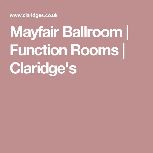 Mayfair Ballroom | Function Rooms | Claridge's