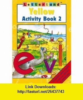 Letterland Yellow Activity Bk. 2 (Letterland) (9780003034455) Lyn Wendon , ISBN-10: 0003034453  , ISBN-13: 978-0003034455 ,  , tutorials , pdf , ebook , torrent , downloads , rapidshare , filesonic , hotfile , megaupload , fileserve