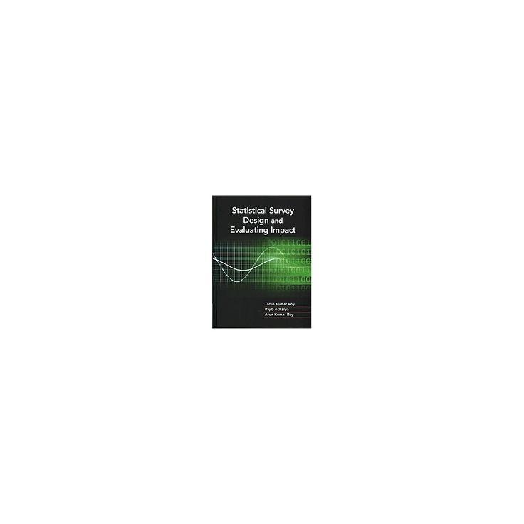 Statistical Survey Design and Evaluating Impact (Hardcover) (Tarun Kumar Roy & Rajib Acharya & Arun