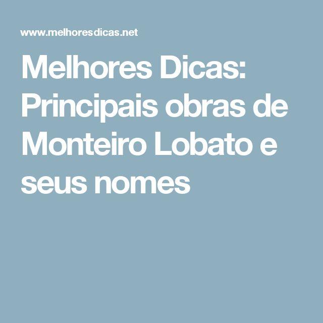 Melhores Dicas: Principais obras de Monteiro Lobato e seus nomes