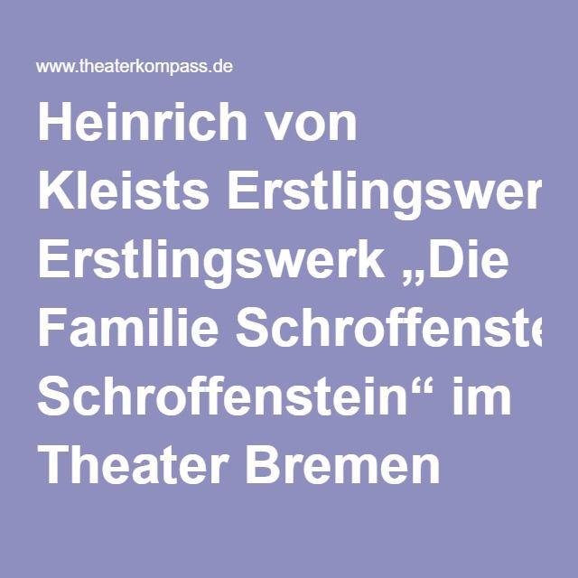 """Heinrich von Kleists Erstlingswerk """"Die Familie Schroffenstein"""" im Theater Bremen"""