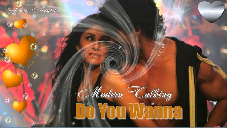 💕 Modern Talking 💕  Do You Wanna 💕