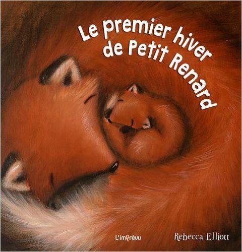 Amazon.fr - Le premier hiver de Petit Renard - Rebecca Elliott - Livres