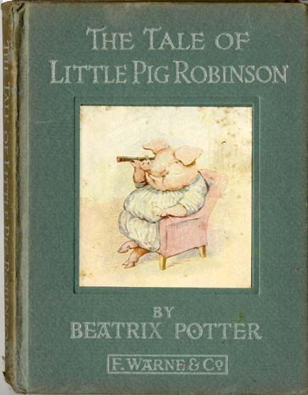 Beatrix Potter - The Tale of Little Pig Robinson - First edition cover, September 1930