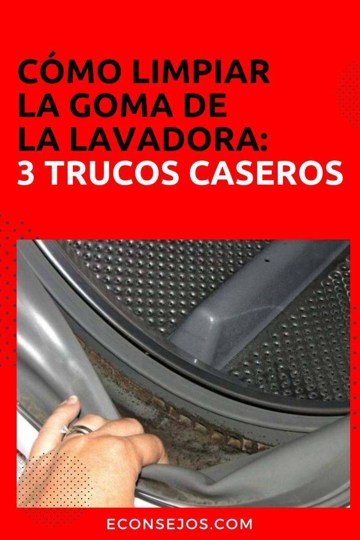 Cómo Limpiar La Goma De La Lavadora Para No Ensuciar Tus Ropas Limpiar Lavadoras Como Limpiar Lavadora Limpiar Goma Lavadora