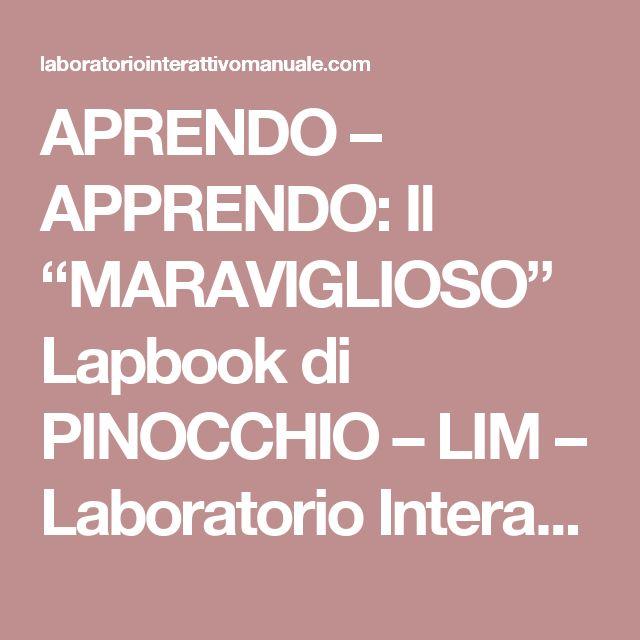 """APRENDO – APPRENDO: Il """"MARAVIGLIOSO"""" Lapbook di PINOCCHIO – LIM – Laboratorio Interattivo Manuale"""
